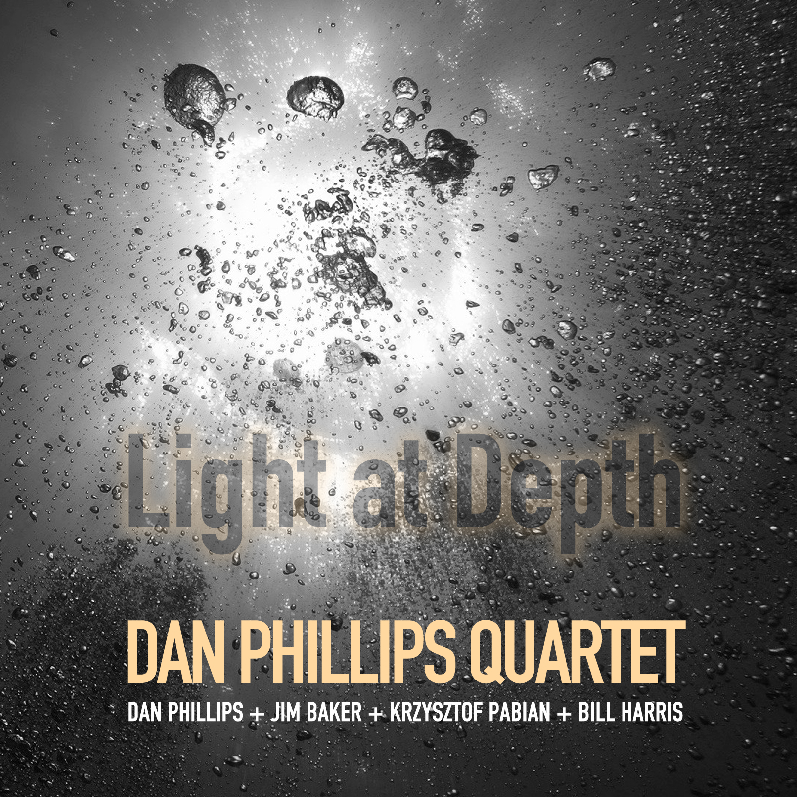 Dan Phillips Quartet - Light at Depth