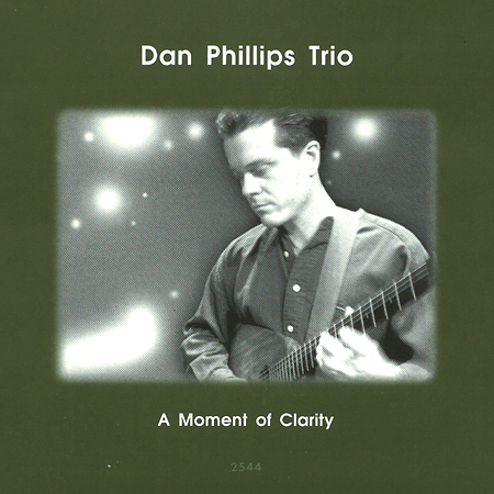 Dan Phillips Trio A Moment of Clarity