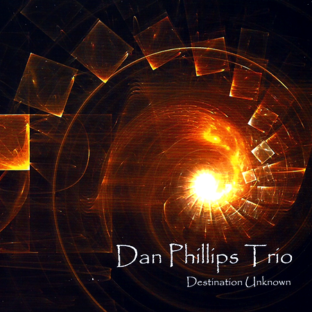 Dan Phillips Trio - Destination Unknown