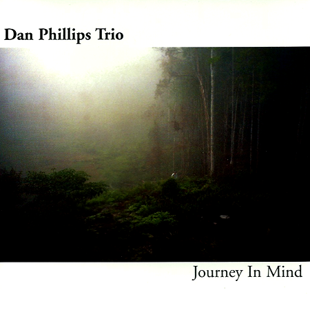 Dan Phillips Trio - Journey in Mind