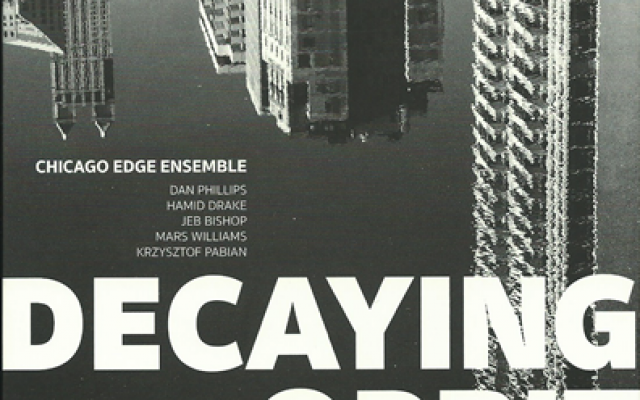 Chicago Edge Ensemble - Decaying Orbit