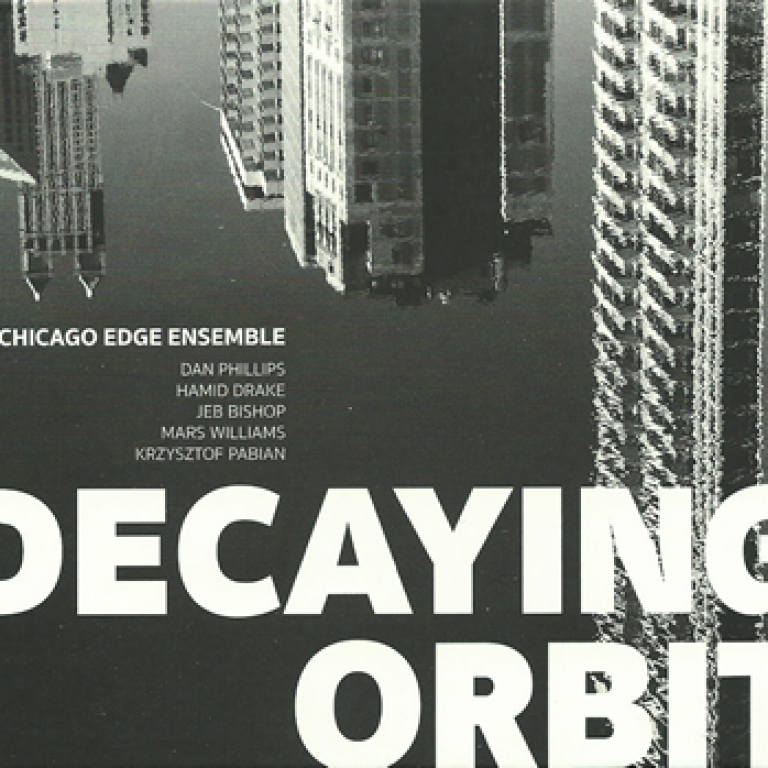 Chicago Edge Ensemble - Decaying Orbit