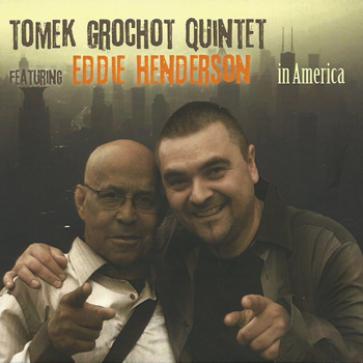 Tomek Grochot Quintet feat. Eddie Henderson