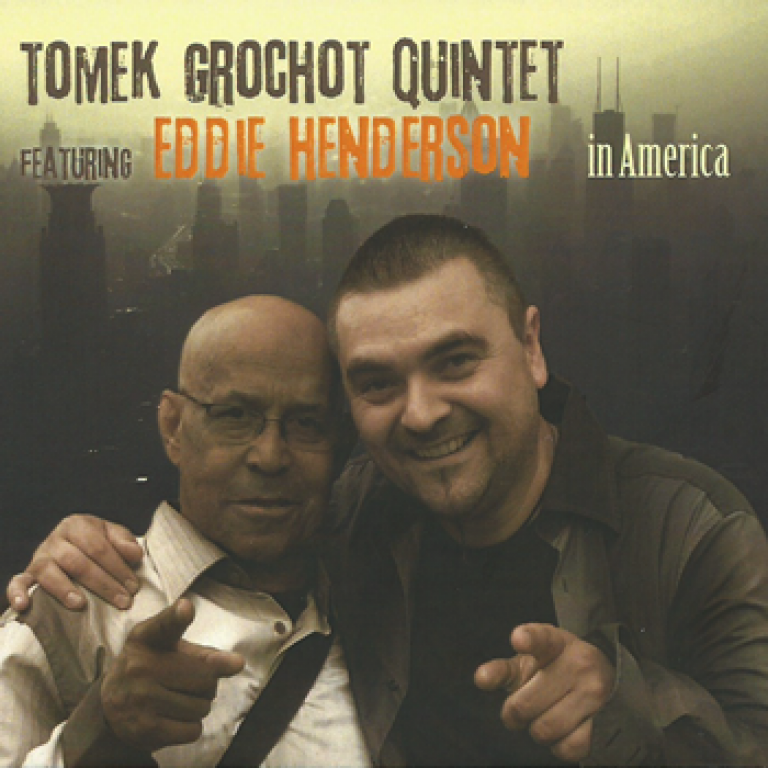 Tomek Grochot Quintet feat Eddie Henderson - In America
