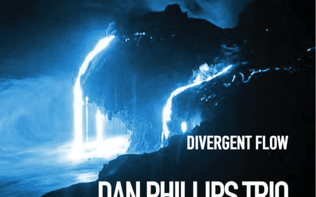 """Dan Phillips Trio featuring Timothy Daisy and Krzysztof Pabian """"Divergent Flow"""""""